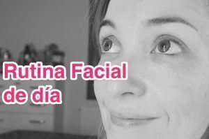 rutina facial dia